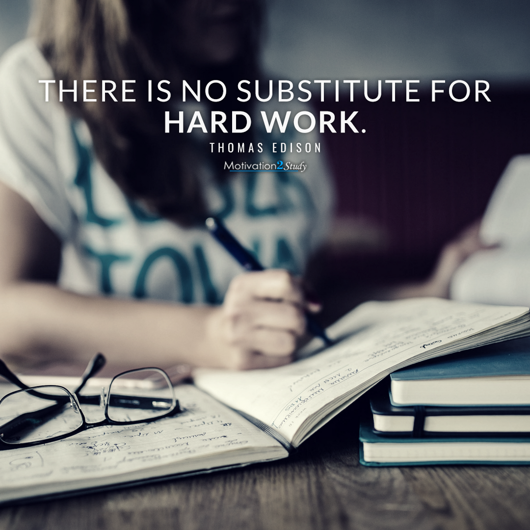 When it comes down to it, there is no substitute for working hard. Nothing good in life comes easy.