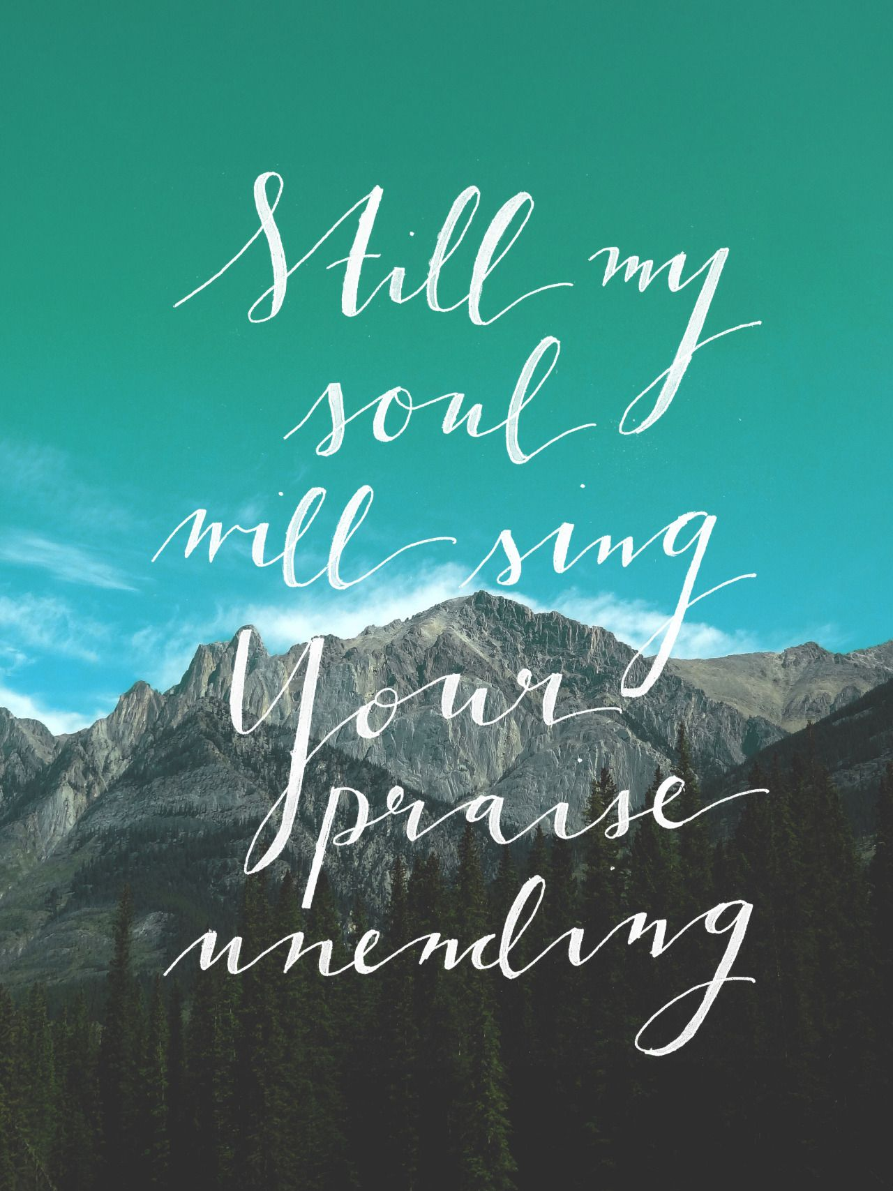 still my soul will sing Your praise unending  | Faith