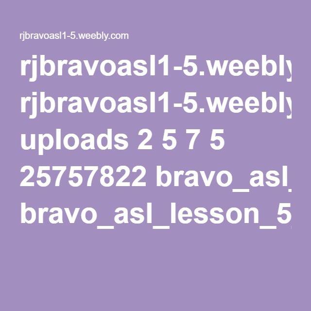 Bravo student workbook lesson # 1    rjbravoasl1-5 weebly com