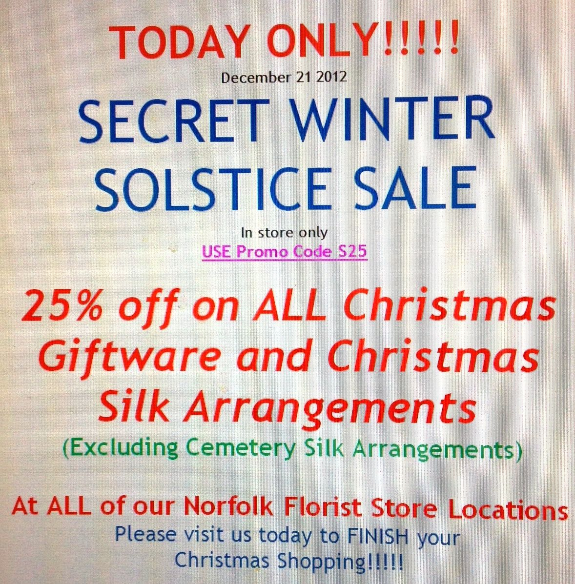 Secret Winter Solstice Sale At All Of Our Norfolkm Florist Stores Today 12 21 12 Only Come Finish All Your Christmas Shopping Beach Flowers Winter Solstice