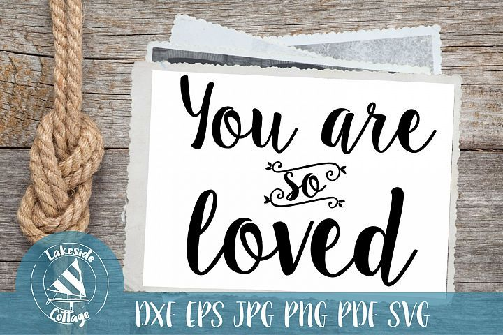 Download You are So Loved SVG   Svg, Eps, Love collage