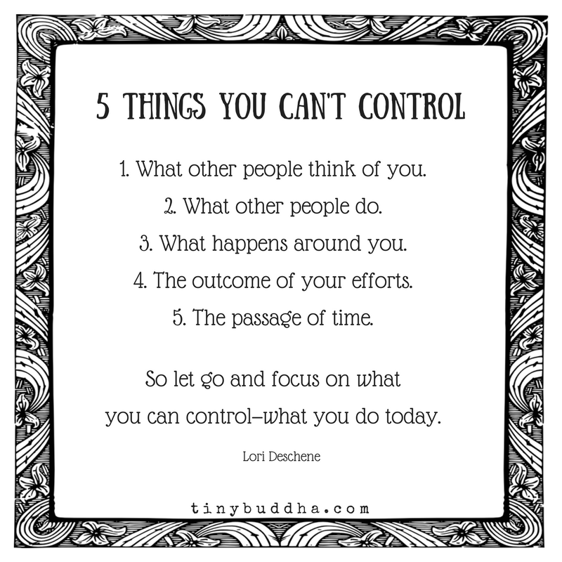 5 Things You Cant Control Tiny Buddah Wisdom Quotes Life