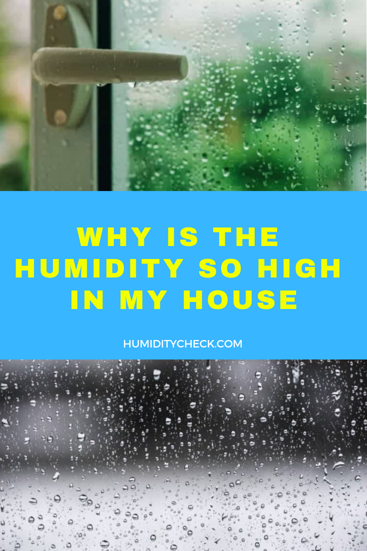Why Is The Humidity So High In My House Humiditycheck Com House Humidity Humidity My House