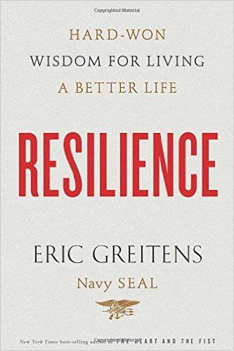 Resilience by Eric Greitens Finished March 15, 2016