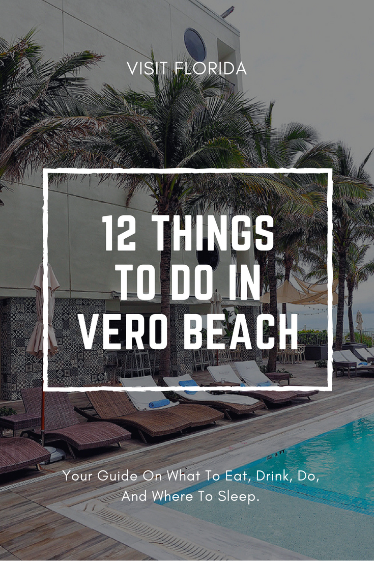 If You Re Interested In Visiting A Quiet Coastal Beach Town Vero Is The Place Want To Be Should On Top Of Your Bucket List