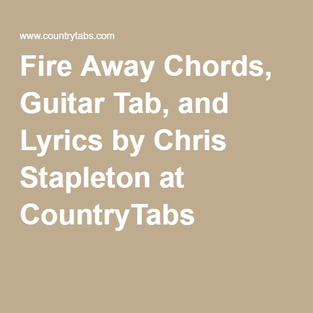 Fire Away Chords, Guitar Tab, and Lyrics by Chris Stapleton at ...