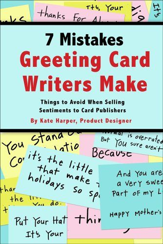 7 Mistakes Greeting Card Writers Make By Kate Harper Amazon