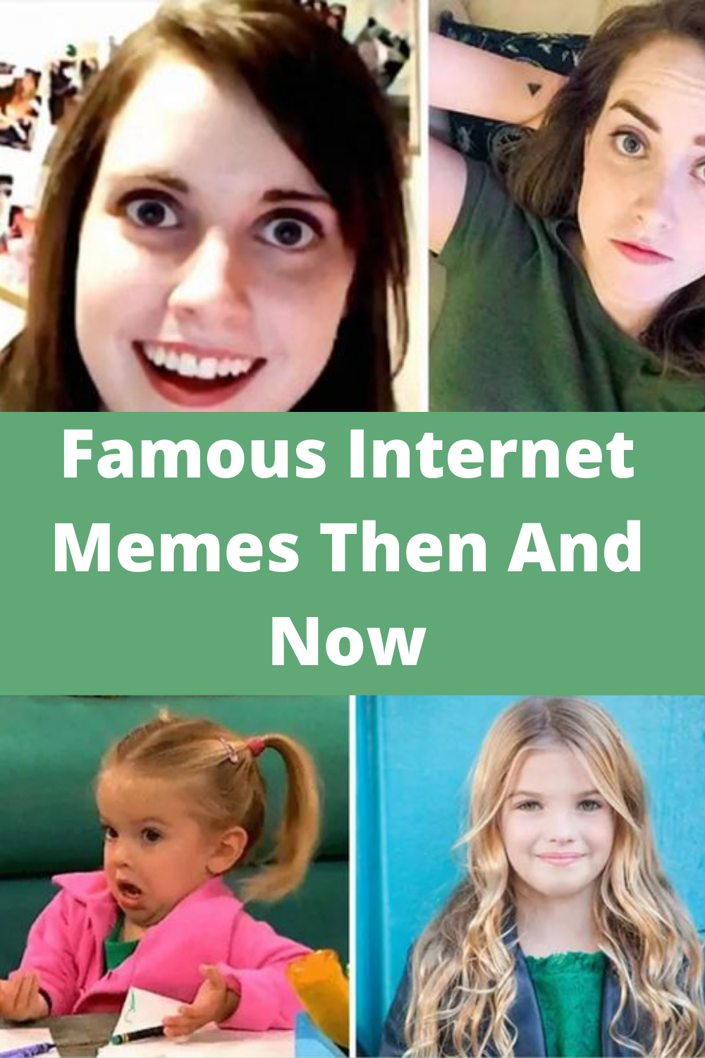 Everyone S Favorite Memes Are All Grown Up Here S What They Look Like Now In 2020 Famous Memes Memes Internet Memes