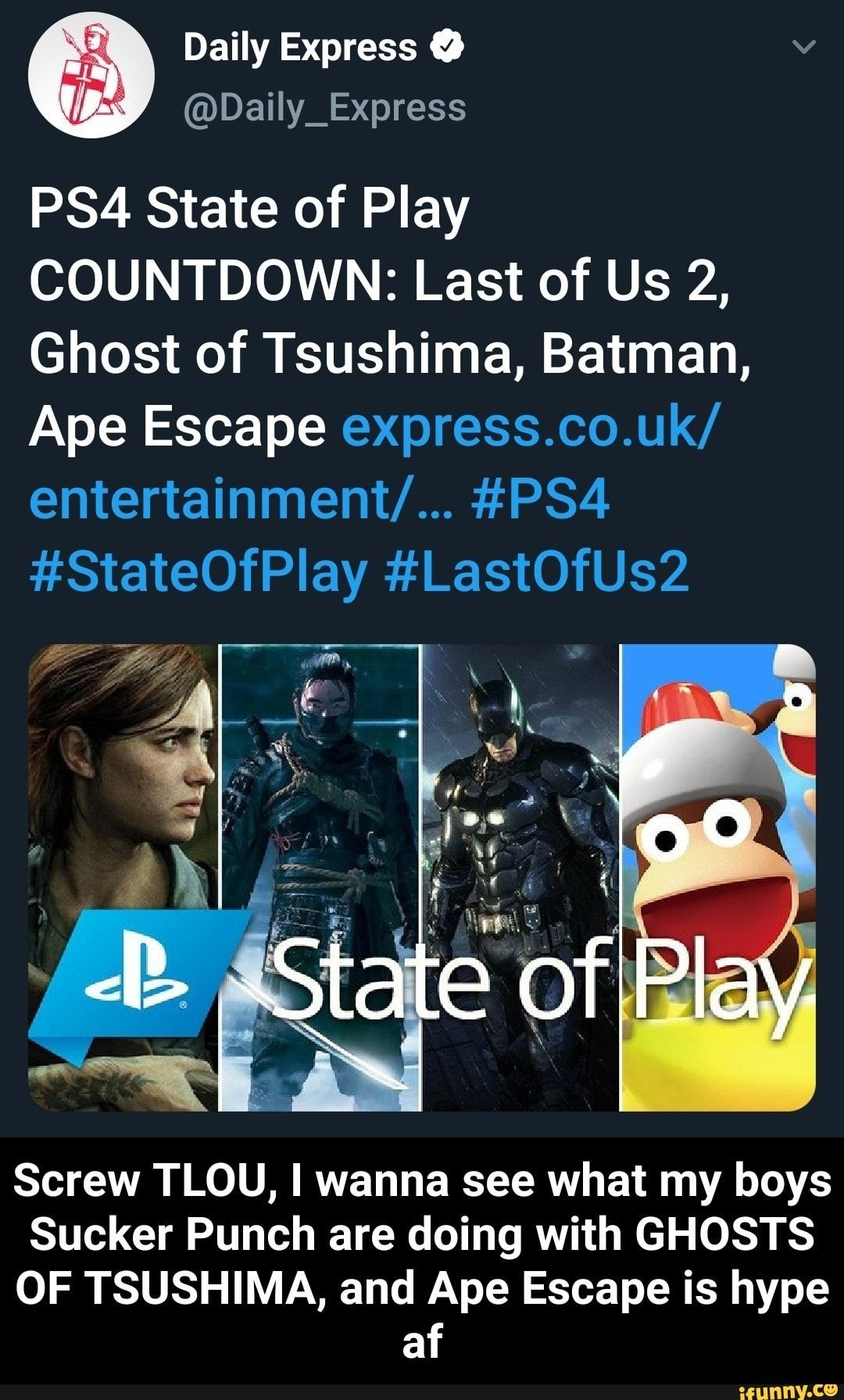 Ps4 State Of Play Countdown Last Of Us 2 Ghost Of Tsushima Batman Ape Escape Express Co Uk Entertainmentl Ps4 Stateofpiay Lastostz Screw Tlou I Wann State Of Play The Last Of Us