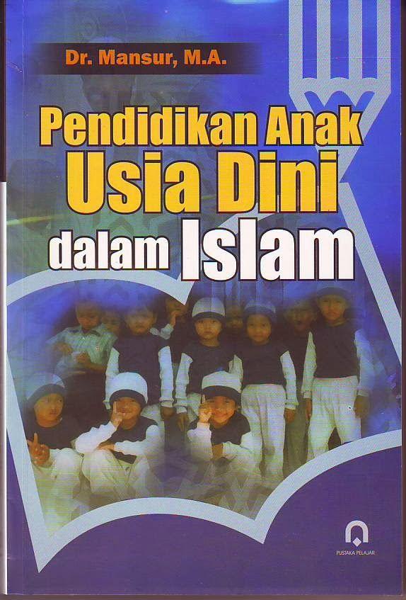 Buku Pendidikan Anak Usia Dini Dalam Islam Anak Paud Bermain Belajar Dan Berkembang Pendidikan Pendidikan Anak Usia Dini Buku