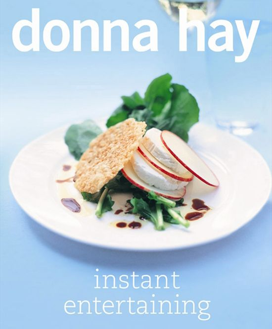 Instant Entertaining by Donna Hay Why not give the gift of a party-planning assistant? Style at Home food editor Donna Hay's Instant Entertaining is sure to find its way into any hosts party planning.