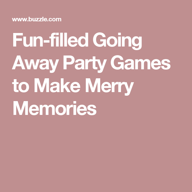Fun Filled Going Away Party Games To Make Merry Memories
