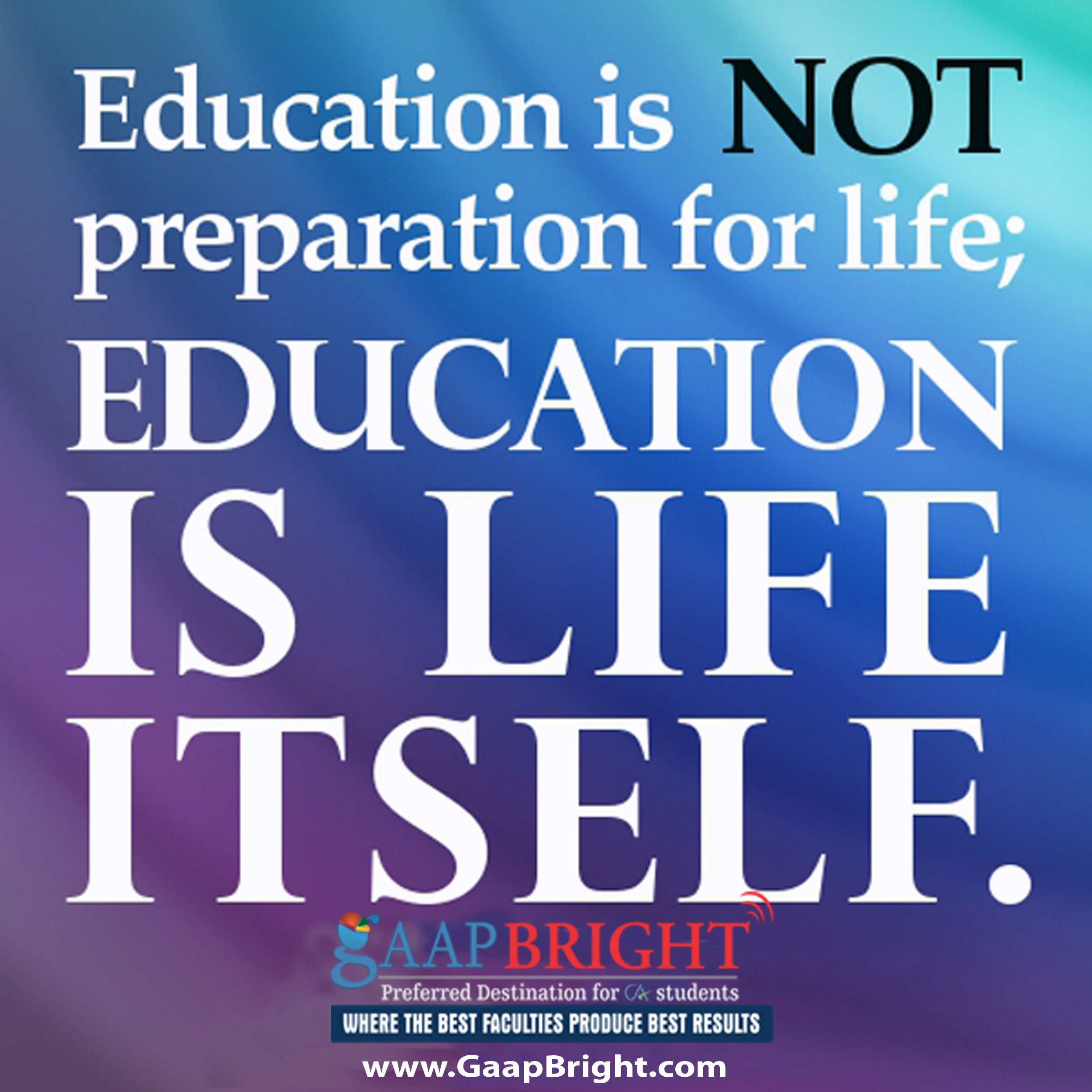 Life Education Quotes Quote Of The Day Visit Us At Www.gaapbright