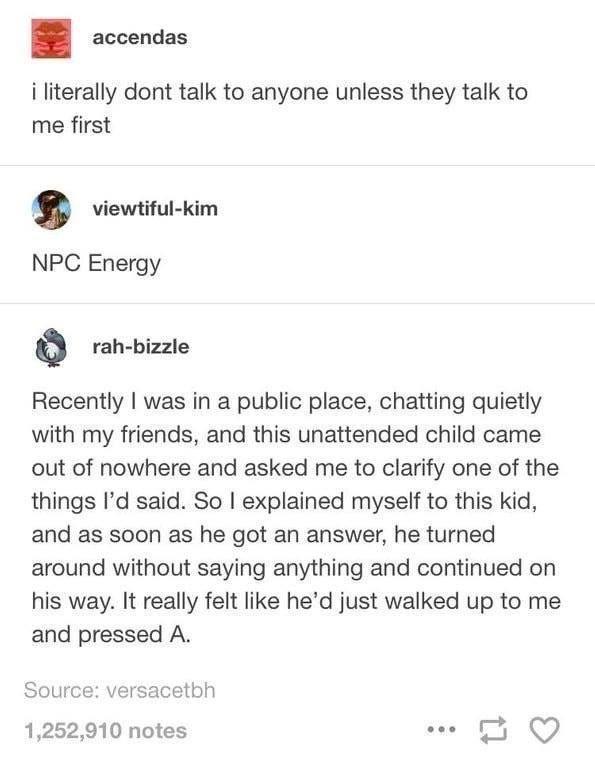 Npc Energy In 2020 Funny Me Haha Funny Stupid Funny