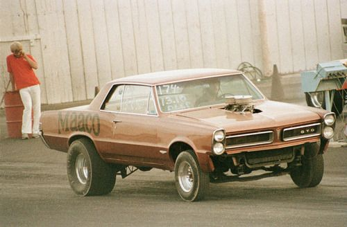 Pin By Bill Reschke On Gassers Rods Alters And Dragsters Muscle Cars 1965 Pontiac Gto Vintage Muscle Cars