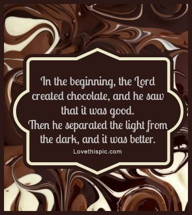 Chocolate in the Beginning... funny quote chocolate lol ...
