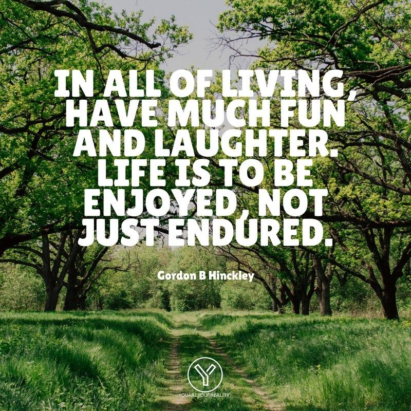 26 Quotes About Enjoying Life And Having Fun Live Life To The