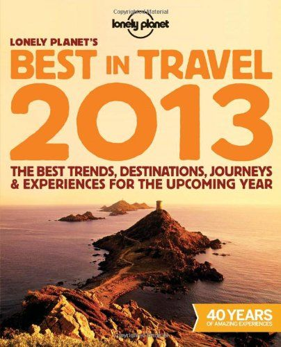 Lonely Planet's Best in Travel 2013 (General « Delay Gifts