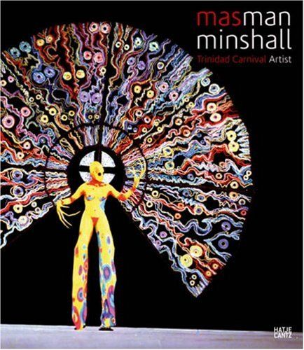Peter Minshall – Mas Man Minshall: Trinidad Carnival Artist