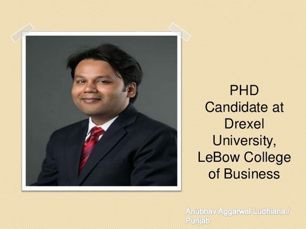 Anubhav Aggarwal Ludhiana PHD Candidate at Drexel University, LeBow College of Business #anubhavaggarwal #anubhavaggarwalludhiana #anubhavaggarwalpunjab