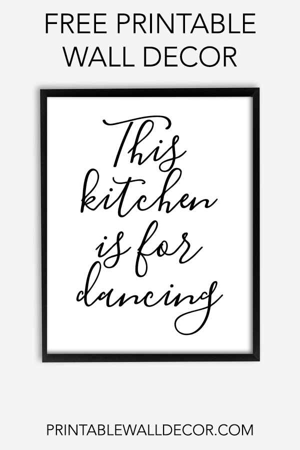 free printable this kitchen is for dancing wall art download and print this free printable on kitchen quotes printable id=27115