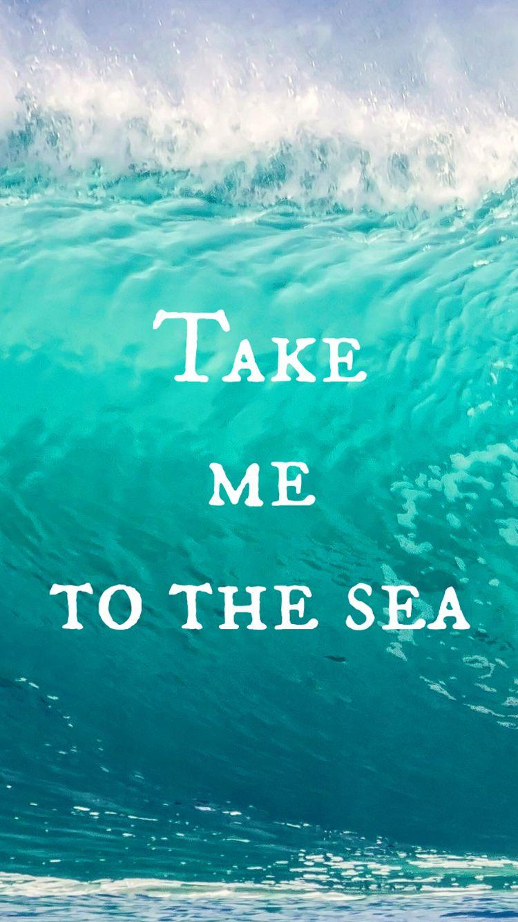 Wallpaper iphone sea - Take Me To The Sea Iphone 6 Wallpaper