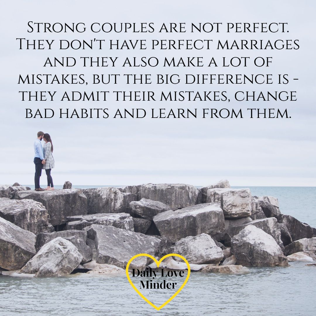 Denying And Blaming Is Not Healthy In A Marriage Admit Your Mistakes And Learn From Them Tag Your Spou Good Relationship Quotes Great Love Quotes Love Advice