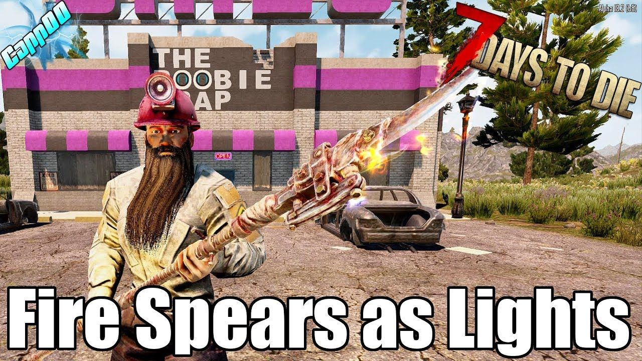 7 Days To Die Light Your Base With Spears Does It Raise The