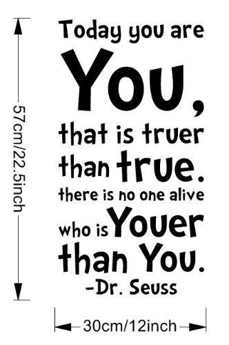 Ssummer Today You Are You That Is Truer Than True Quote Home Decal Dr Seuss Black Wall Decor Click Image Fo Home Quotes And Sayings Vinyl Quotes Wall Quotes