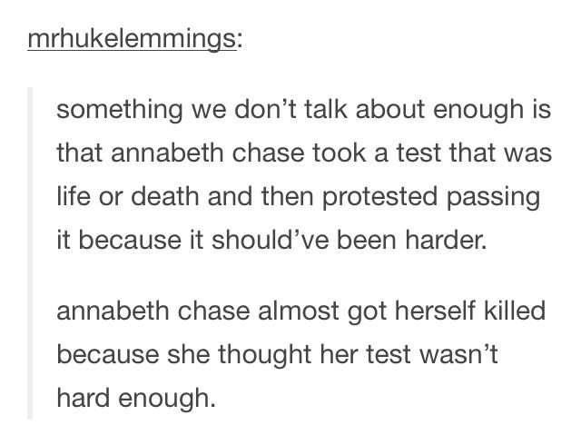 I also remember Percy freaking out and telling Annabeth to just answer the questions.
