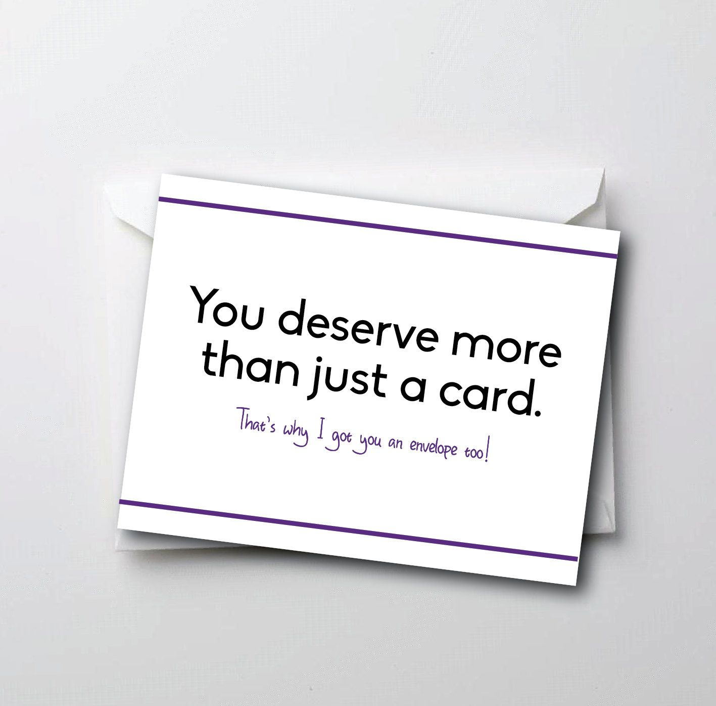 Funny Mean Birthday Card You Deserve More Than Just A Card That 39 S Why I Got You An Funny Birthday Cards Birthday Cards For Friends Birthday Card Sayings