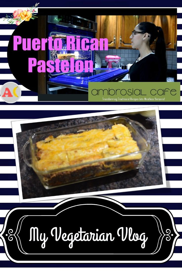 Meatless Pastelon Recipe From Puerto Rico Puerto Rican