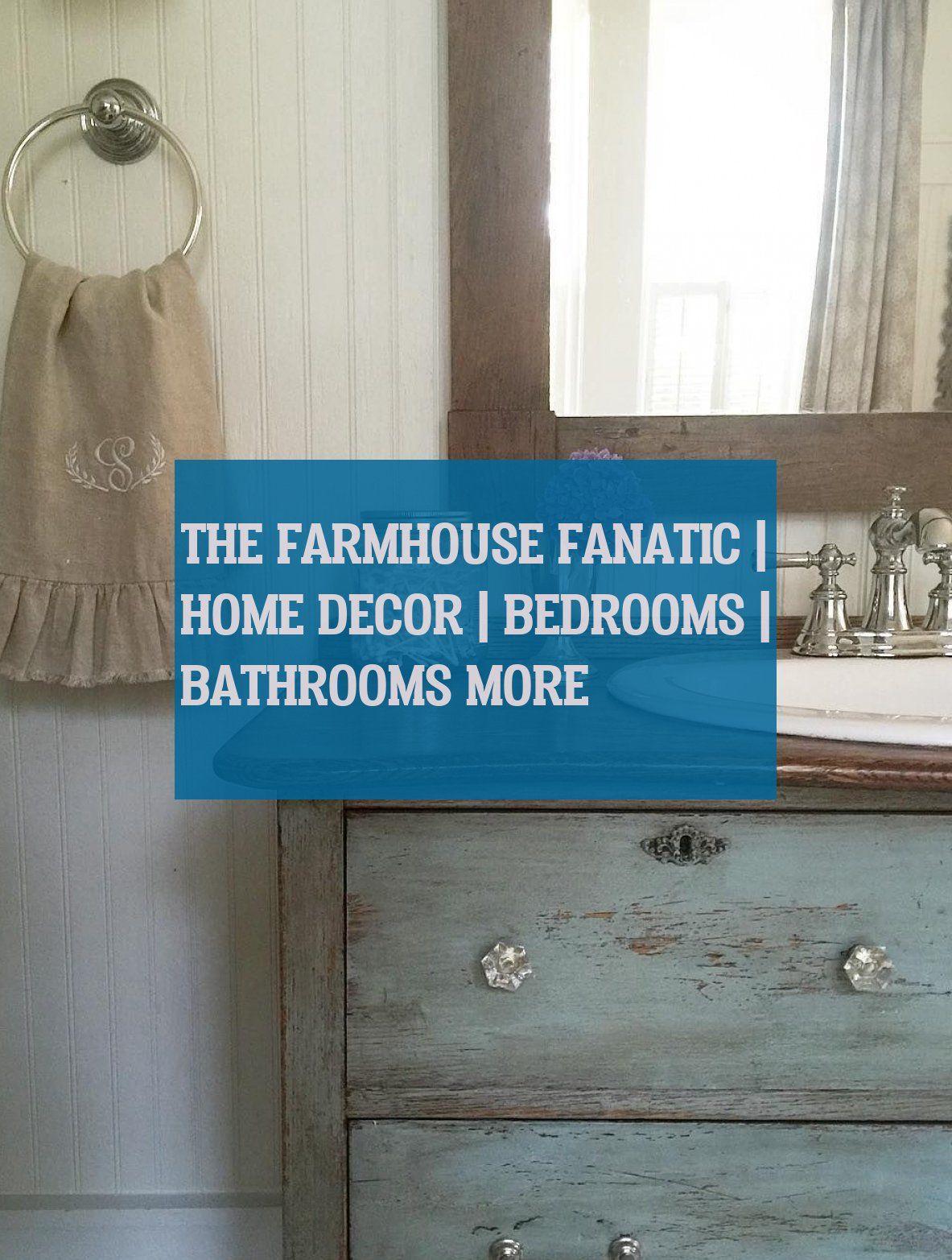 the farmhouse fanatic | home decor | bedrooms | bathrooms more