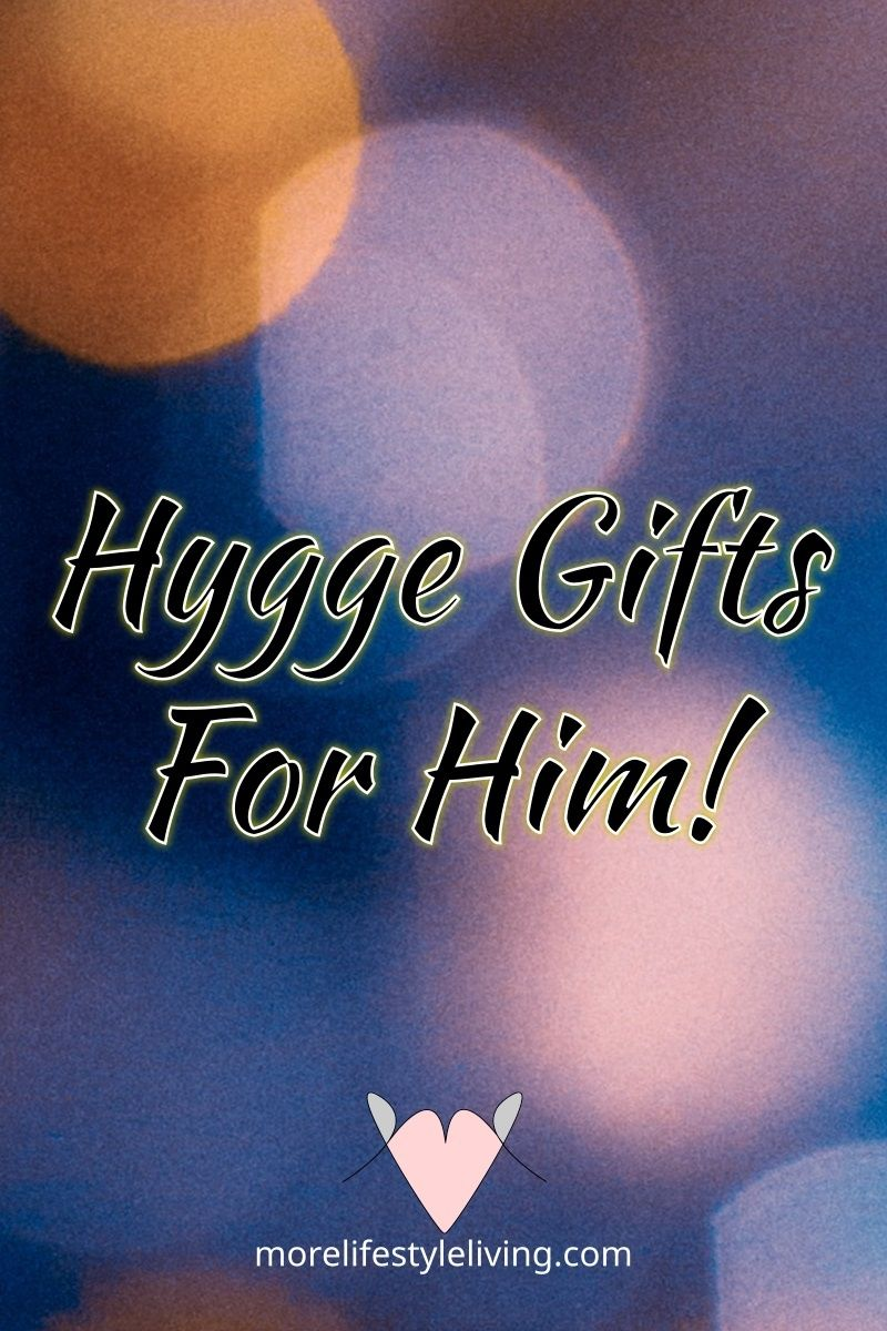 Looking for a gift that shows him how much you love him? Check out this list from #morelifestyleliving and discover a gift that will make him cozy!