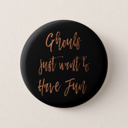 Ghouls Just Want to Have Fun Halloween Button | Zazzle.com ...