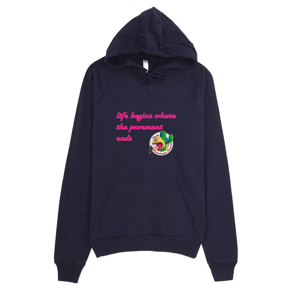 """Life begins where the pavement ends"" hoodie"