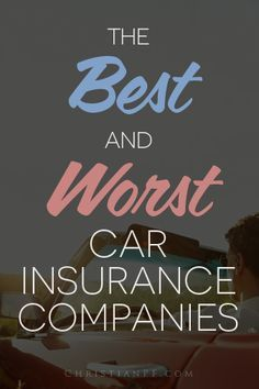 The 5 Best And Worst Car Insurance Companies As Rated By Consumers Insurance Sales Cheap Car Insurance Car Insurance