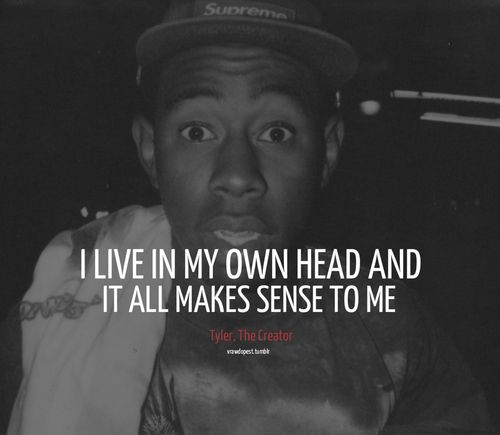 Tyler The Creator Quotes Awesome Omg I Love This Quote Tyler The Creator X   Vibes