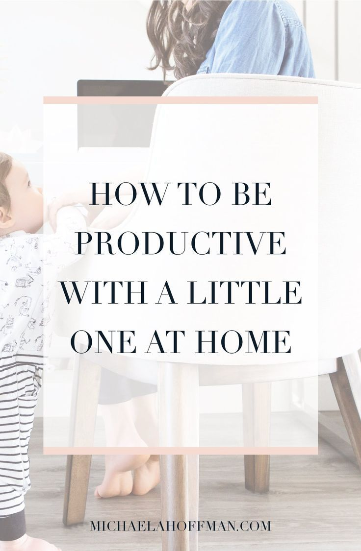 Be productive with a little one at home when you are working from ...