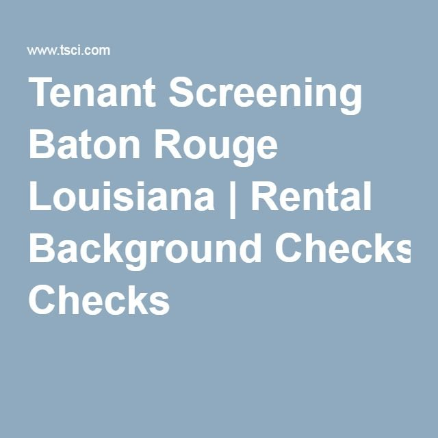 Tenant Screening Baton Rouge Louisiana As a property owner, its