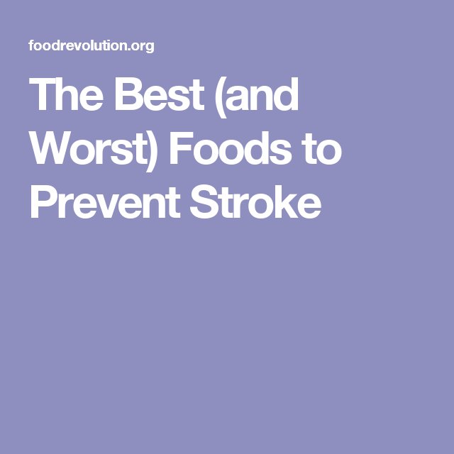 Best Foods To Prevent Stroke And Foods You Want To Avoid Dr