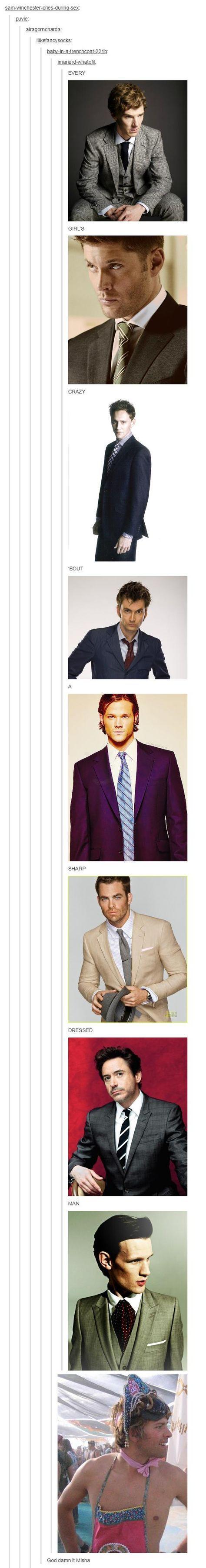 Sharp dressed man... God dammit Misha. Misha didn't get the memo