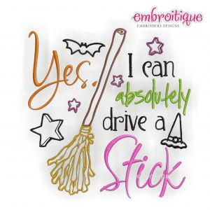 Yes I can absolutely drive a stick - Funny Halloween Broom Machine Embroidery Design in 3 sizes for your 4x4 5x7 and 6x10 hoops. $2.99, via Etsy.