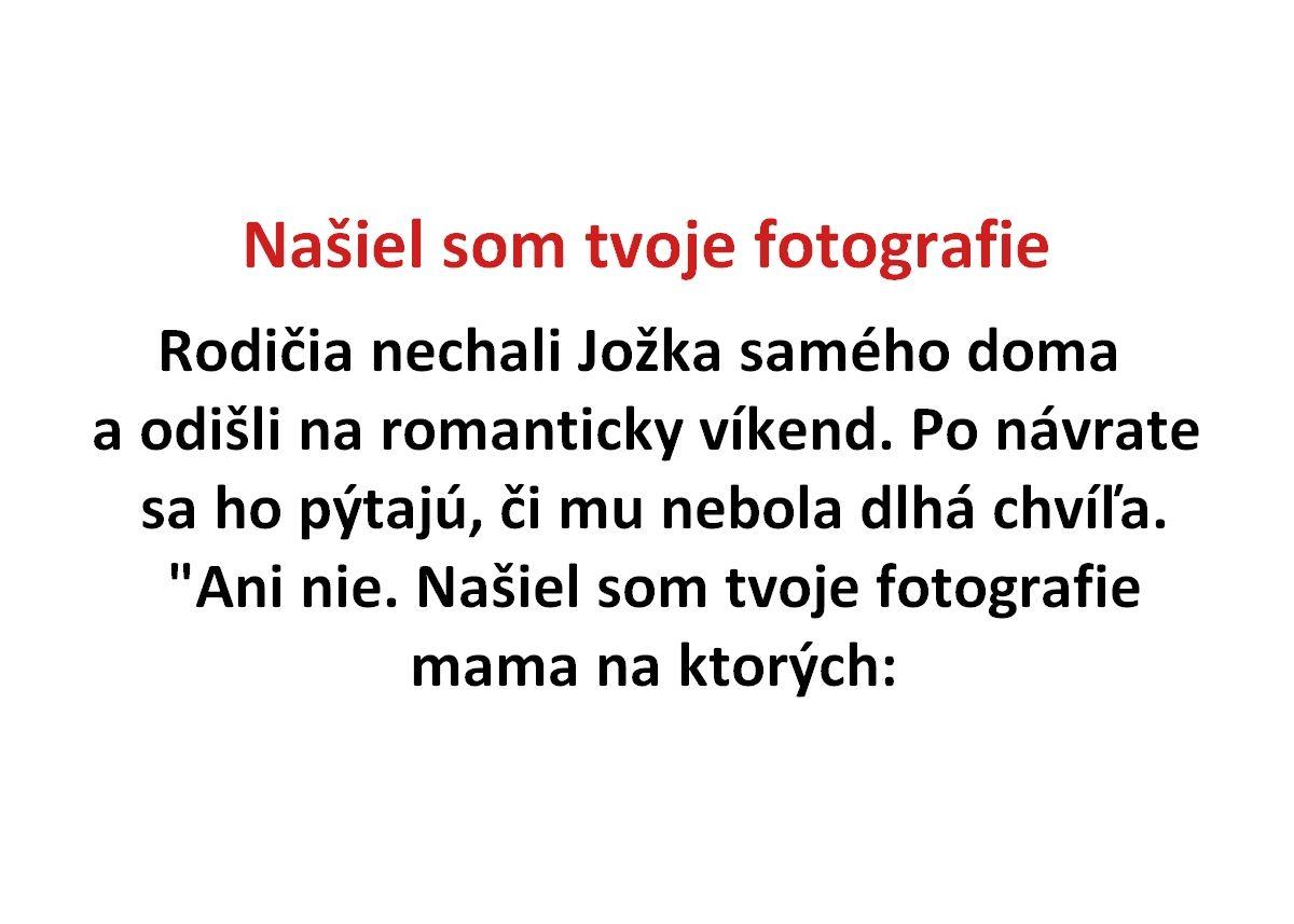 Našiel som tvoje fotografie - Spišiakoviny.eu