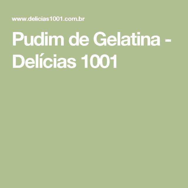 Pudim de Gelatina - Delícias 1001