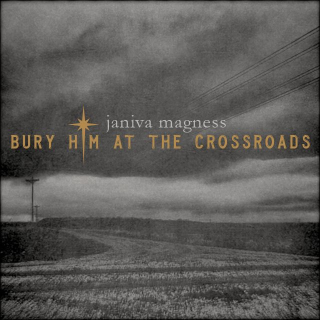 Janiva Magness - Bury Him at the Crossroads | Graphic design firms ...
