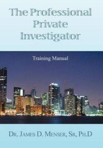 New The Professional Private Investigator Training Manual Training Manual By Ja Private Investigator Training Private Investigator Private