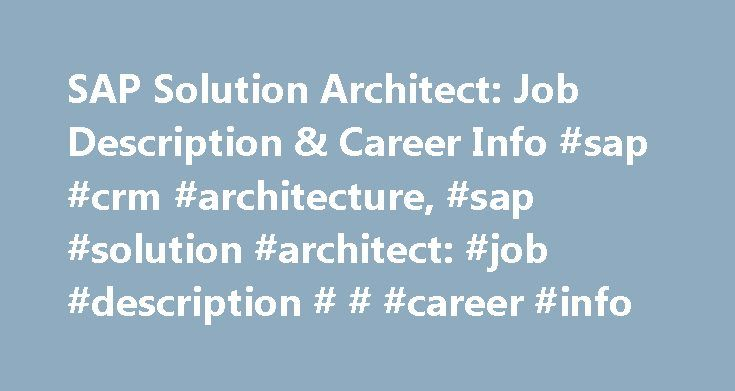 SAP Solution Architect Job Description \ Career Info #sap #crm - architect job description