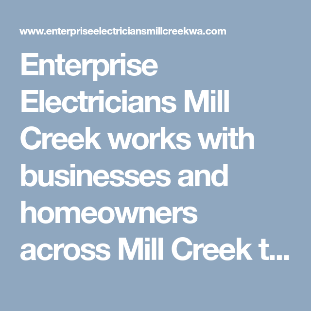 Enterprise Electricians Mill Creek Works With Businesses And