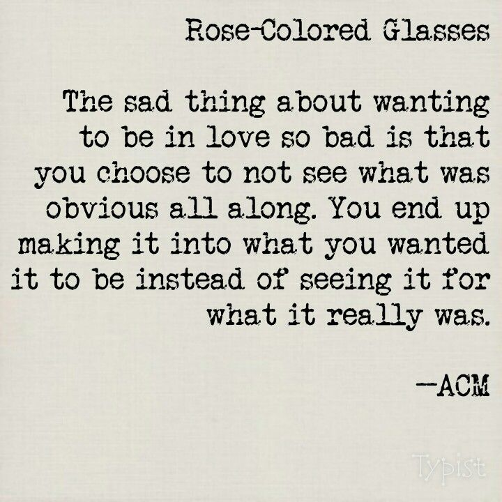 Poetry: Rose-Colored Glasses by ACM | Me quotes, Quotes, Words